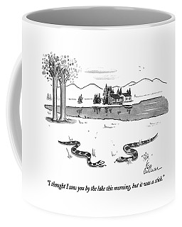 I Thought I Saw You By The Lake This Morning Coffee Mug