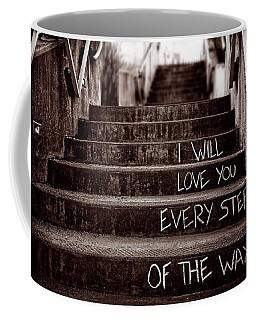 I Will Love You Coffee Mug