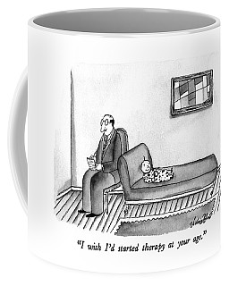I Wish I'd Started Therapy At Your Age Coffee Mug