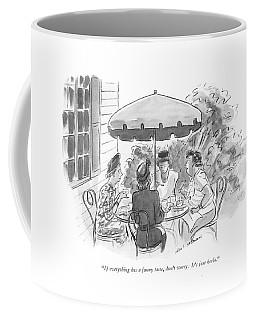 If Everything Has A Funny Taste Coffee Mug