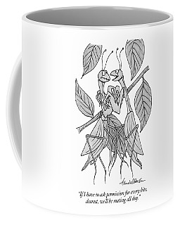 If I Have To Ask Permission For Every Bite Coffee Mug