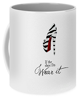 If The Shoe Fits Zebra Coffee Mug