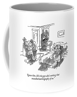 Ignore Him. He's The Guy Who's Writing That Coffee Mug