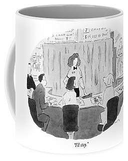 I'll Stay Coffee Mug