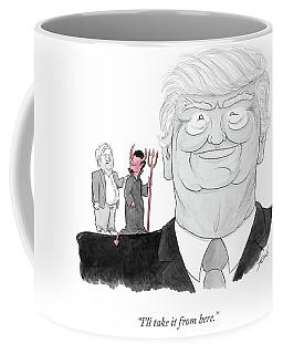 I'll Take It From Here Coffee Mug
