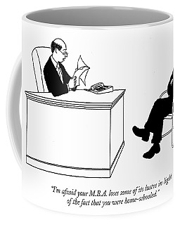 I'm Afraid Your M.b.a. Loses Some Of Its Lustre Coffee Mug