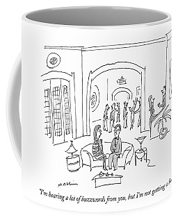 I'm Hearing A Lot Of Buzzwords Coffee Mug