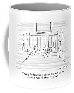 I'm Sorry, But Pauline's Sleeping Now. With Me! Coffee Mug