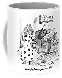 I'm Staying In My Nightie Until 1997 Coffee Mug