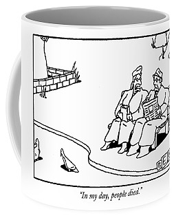 In My Day, People Died Coffee Mug