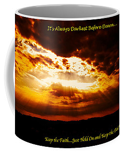 Inspirational It's Always Darkest Just Before Dawn Coffee Mug