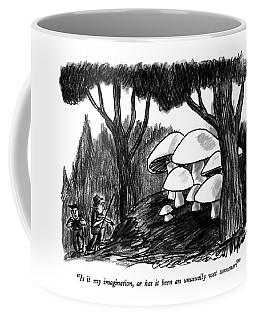 Is It My Imagination Coffee Mug