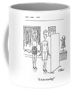 Is It Too Revealing? Coffee Mug