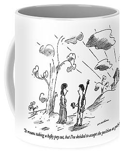 It Means Taking A Hefty Pay Cut Coffee Mug