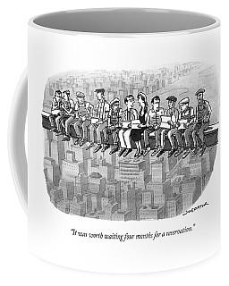 It Was Worth Waiting Four Months Coffee Mug