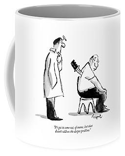 It's Got To Come Coffee Mug