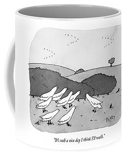 It's Such A Nice Day I Think I'll Walk Coffee Mug