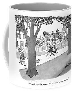 It's The Old Story. East Hampton Isn't Big Enough Coffee Mug