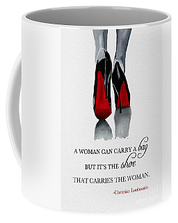 It's The Shoe That Carries The Woman Coffee Mug by Rebecca Jenkins