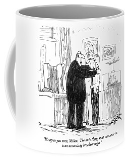 It's Up To You Now Coffee Mug
