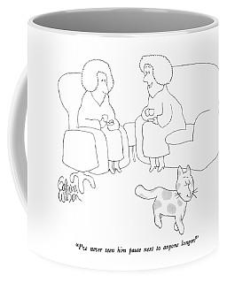 I've Never Seen Him Pause Next To Anyone Longer! Coffee Mug