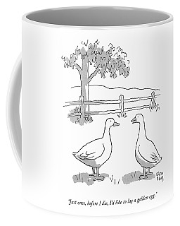 Just Once, Before I Die, I'd Like To Lay A Golden Coffee Mug