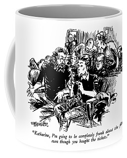 Katharine, I'm Going To Be Completely Frank Coffee Mug