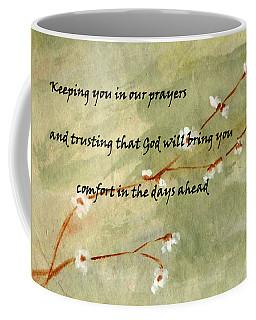 Keeping You In Our Prayers Coffee Mug