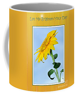 Let Me Brighten Your Day Coffee Mug