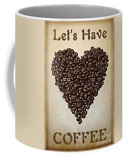 Lets Have Coffee Coffee Mug