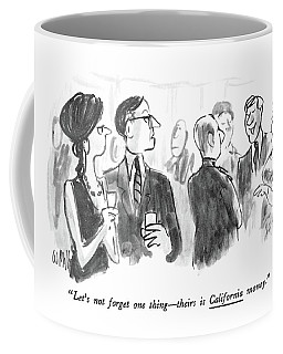 Let's Not Forget One Thing - Theirs Is California Coffee Mug