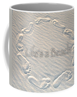 Lifes A Beach With Text Coffee Mug by Charlie and Norma Brock