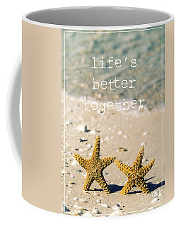 Life's Better Together Coffee Mug
