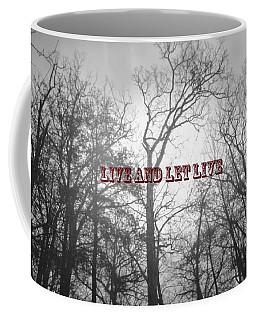 Live And Let Live Coffee Mug