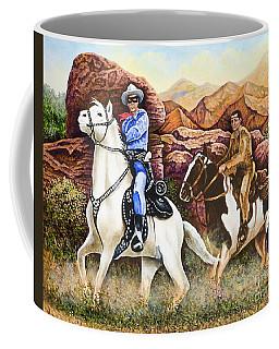 Lone Ranger And Tonto Ride Again Coffee Mug