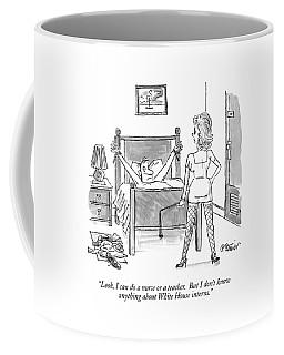 Look, I Can Do A Nurse Or A Teacher.  But I Don't Coffee Mug
