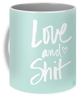 Love And Shit Coffee Mug