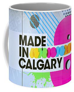 Made In Calgary Coffee Mug