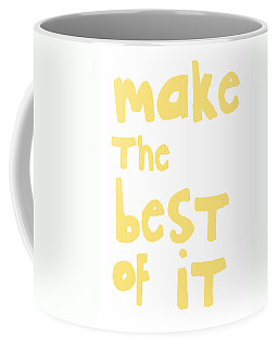 Make The Best Of It- Yellow And White Coffee Mug
