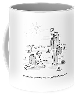 Man Crawls Thru The Desert And Comes Upon A Man Coffee Mug