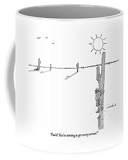 Man Stranded In Desert Next To Cactus Shouts Coffee Mug