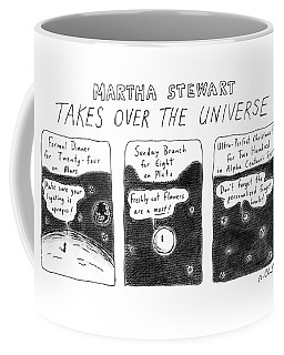 Martha Stewart  Takes Over The Universe Coffee Mug