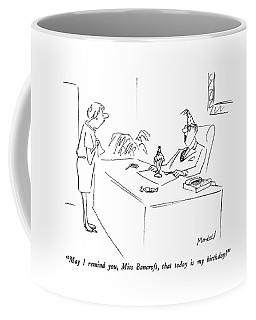 May I Remind Coffee Mug