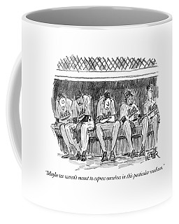 Maybe We Weren't Meant To Express Ourselves Coffee Mug