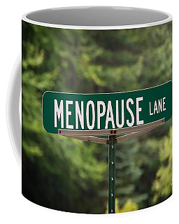 Coffee Mug featuring the photograph Menopause Lane Sign by Sue Smith