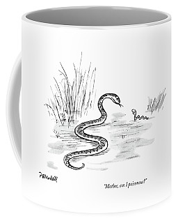 Mother, Am I Poisonous? Coffee Mug