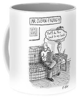 Mr. Clean Enough -- Sits On His Sofa Coffee Mug