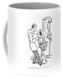 Mrs. Fordyce! Could I Trouble You To Come Here Coffee Mug