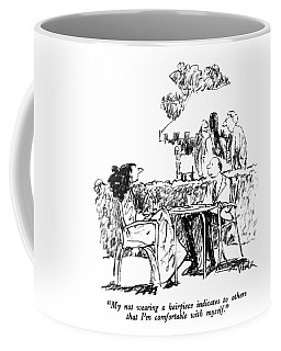 My Not Wearing A Hairpiece Indicates To Others Coffee Mug