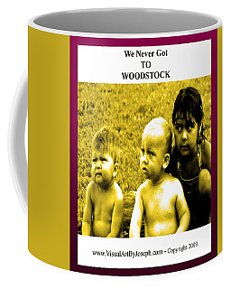 Never Got 2 Woodstock Coffee Mug